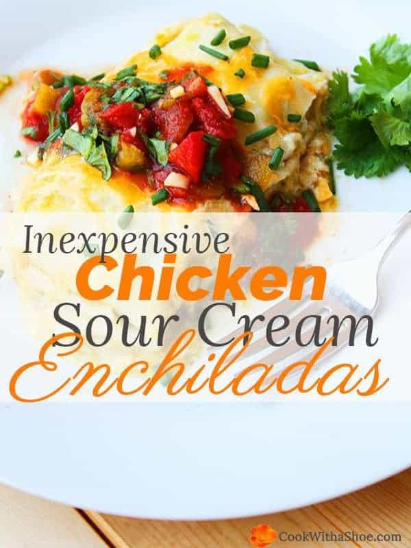 Sour Cream Chicken Enchiladas!! Delicious, easy to make and super cheap!! You'll want to save this recipe!! |Cook With a Shoe