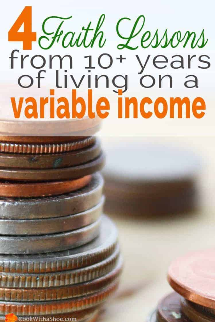 4 faith lessons from 10+ years of living on a variable income|Cook With a Shoe