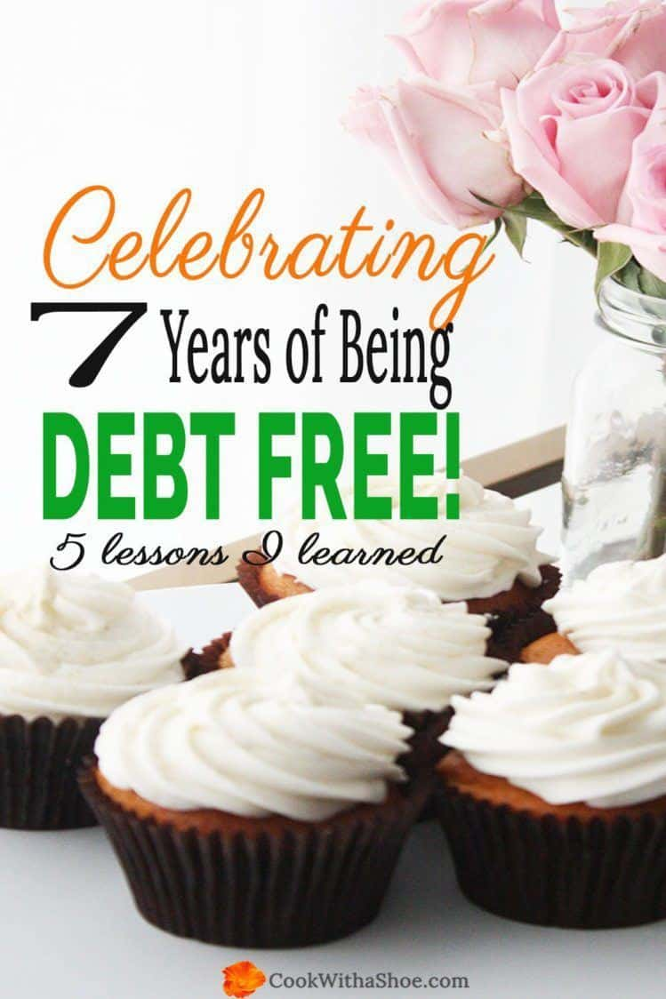 YESS! Celebrating 7 years of being debt free with ZERO Payments at all! It is possible to have a debt free life... click through to see how! |Cook With a Shoe