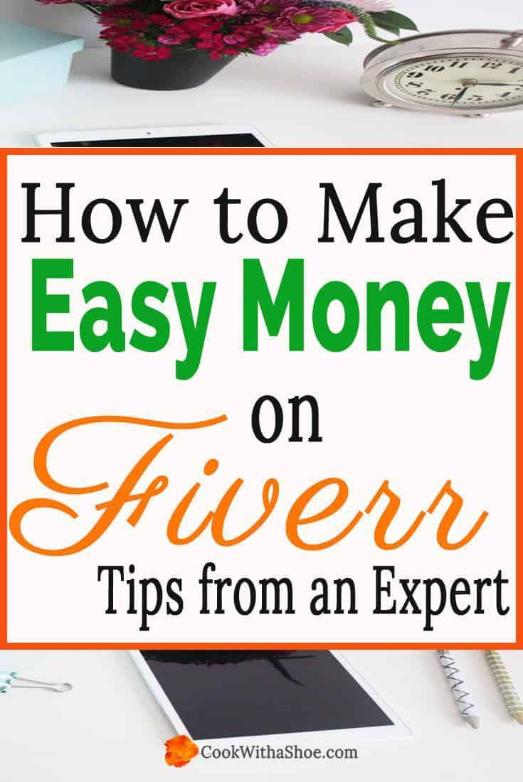 Did you know you can make easy money on Fiverr?? It's a great way to work a side hustle and bring in extra income from home! Click through for expert tips! |Cook With a Shoe