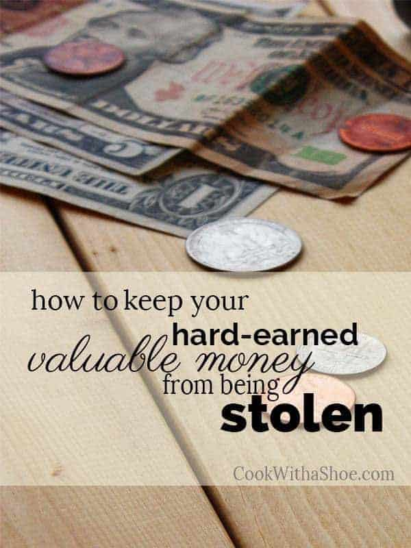 how to keep your hard earned vaulable money from being stolen