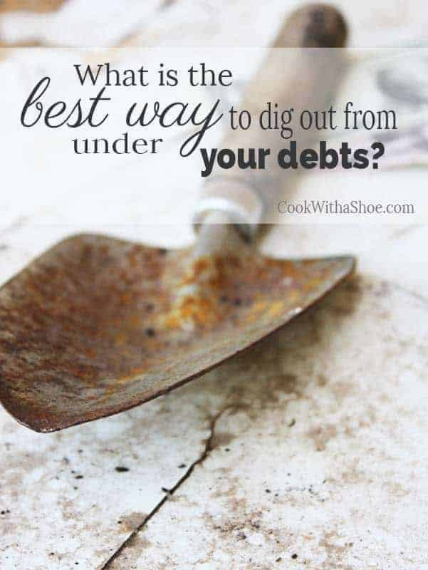 What is the best way to dig out from under your debt?