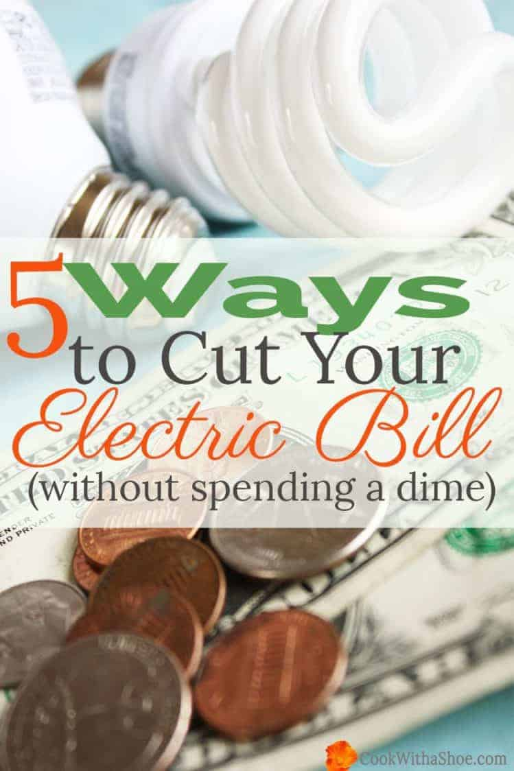 5 Ways to Cut Your Electric Bill (without spending a dime)