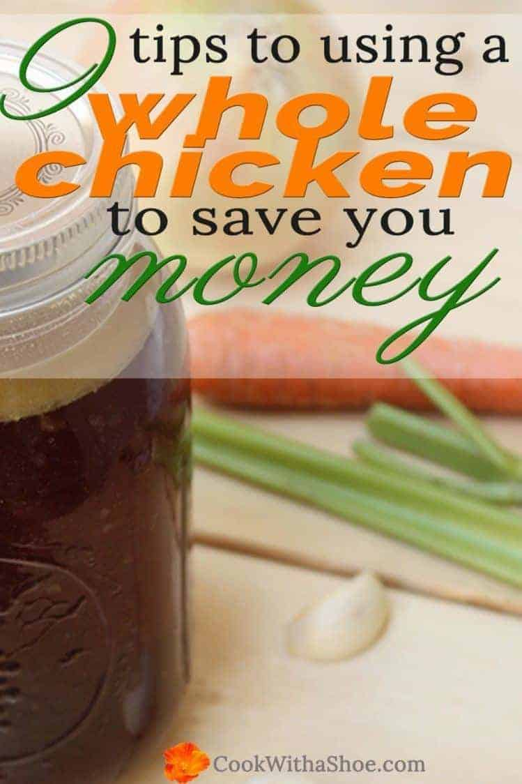 9 Tips to Using a Whole Chicken to Save You Money!