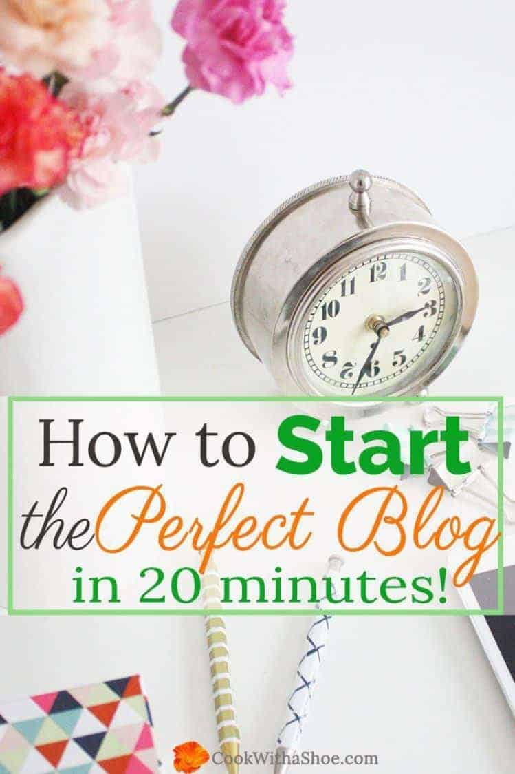 Use this FREE Step-by-Step Tutorial to set up YOUR new blog in 20 minutes!! |Cook With a Shoe