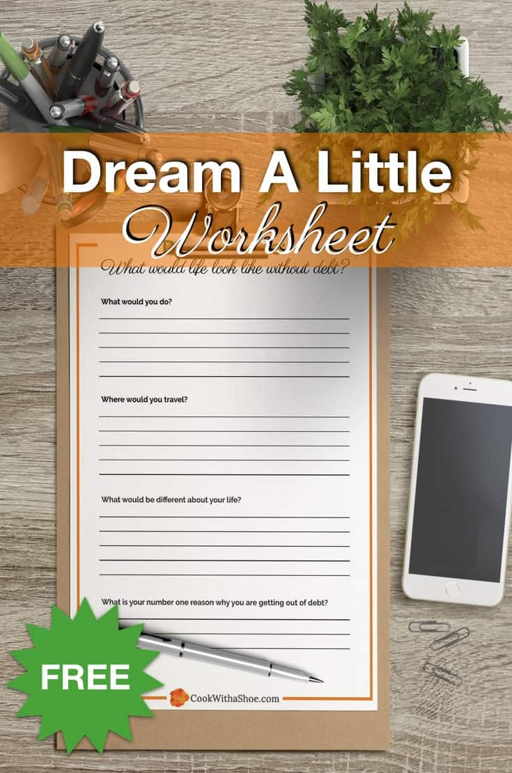 Take a few minutes to jot down your ideas with this FREE worksheet, because this money dream will be the motivation to crush your debt for good.