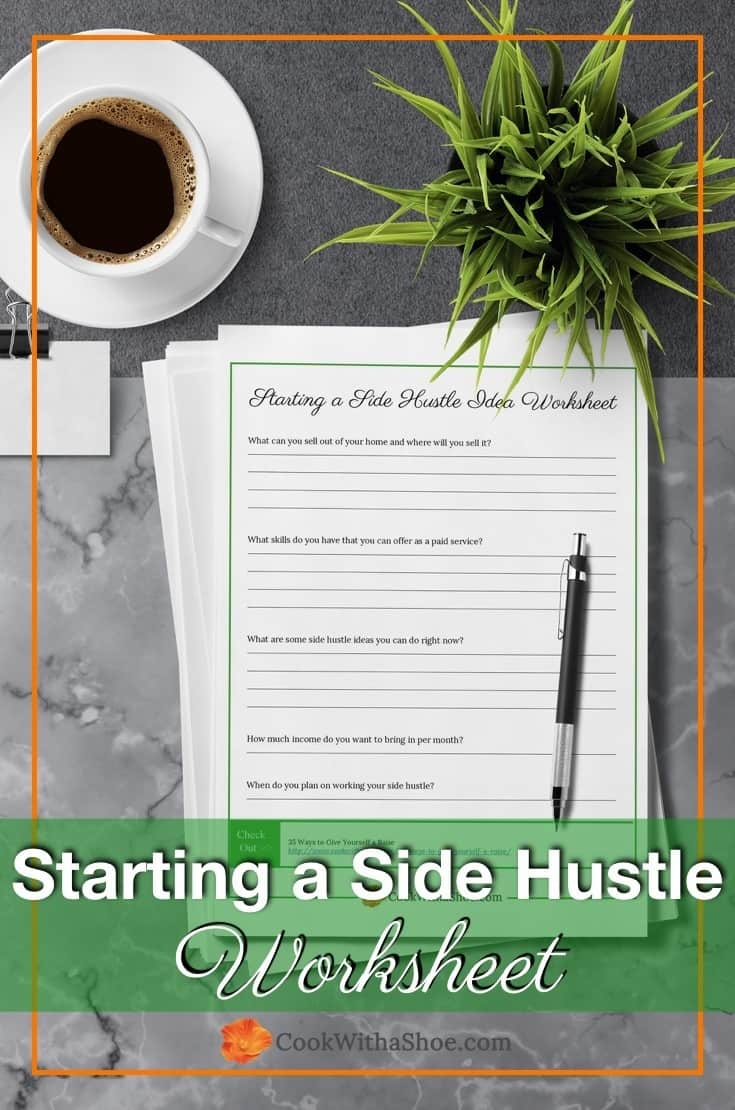 Get my free worksheet, Side Hustle Ideas, and come up with a game plan on how you can start bringing in some much needed income right away!