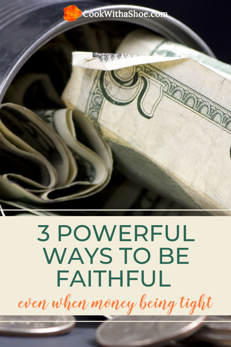 3 powerful ways to be faithful even when you don't have much money that will set you up to improve your family's finances for good. #moneytips #wisemoneytips #finances #monthlybudget | Cook With a Shoe