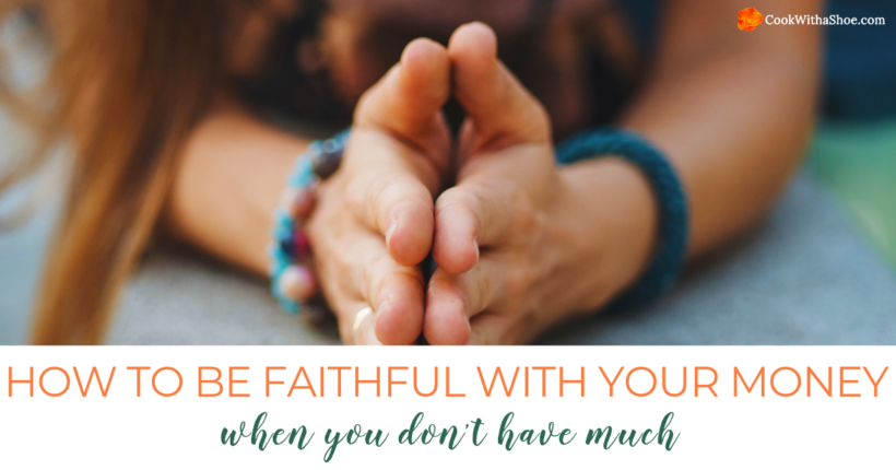 How to be faithful with your money when you don't have much