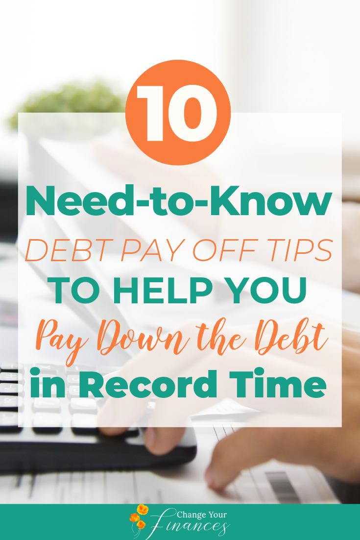 These 10 debt pay off tips will help you get started and reduce the overwhelm around knowing how to pay off debt #debtpayoff #debt #tipstopayoffdebt | Change Your Finances