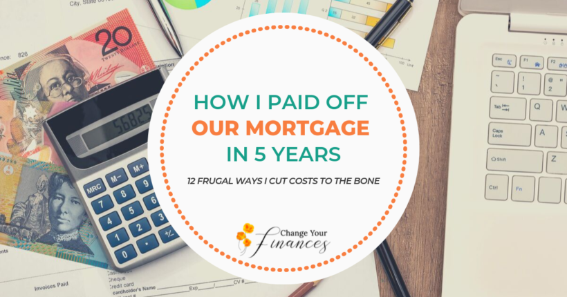 12 frugal ways I cut costs to the bone to pay off our mortgage in 5 short years that anyone can do