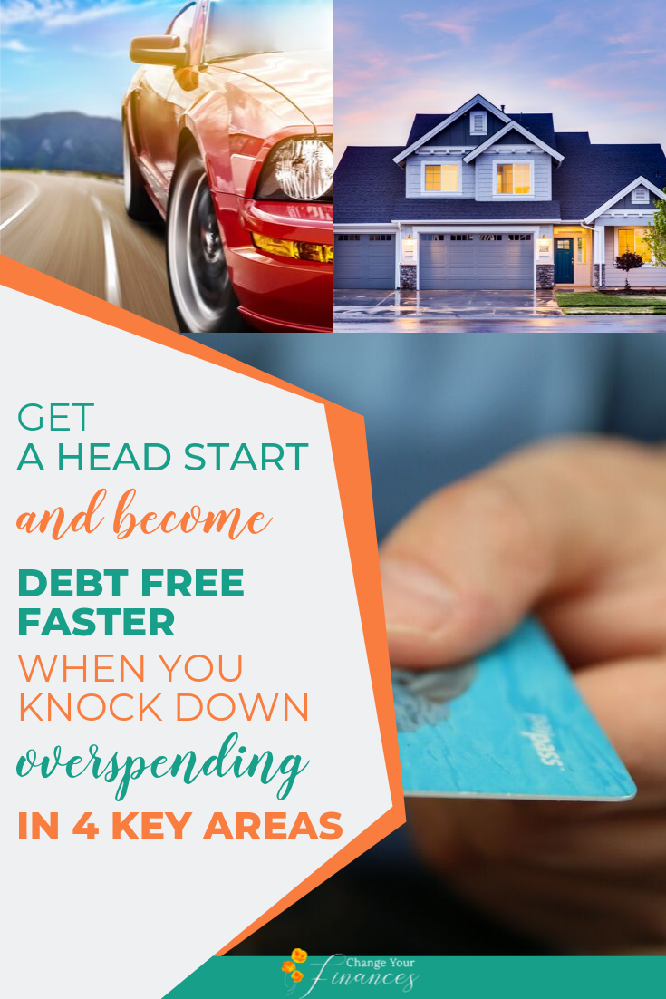 Want to be debt free? Get a head start when you slash these 4 key areas of overspending and drastically speed up your debt snowball. #debt #debtsnowball #payingoffdebt #payingdowndebt #payoffdebttips | Change Your Finances