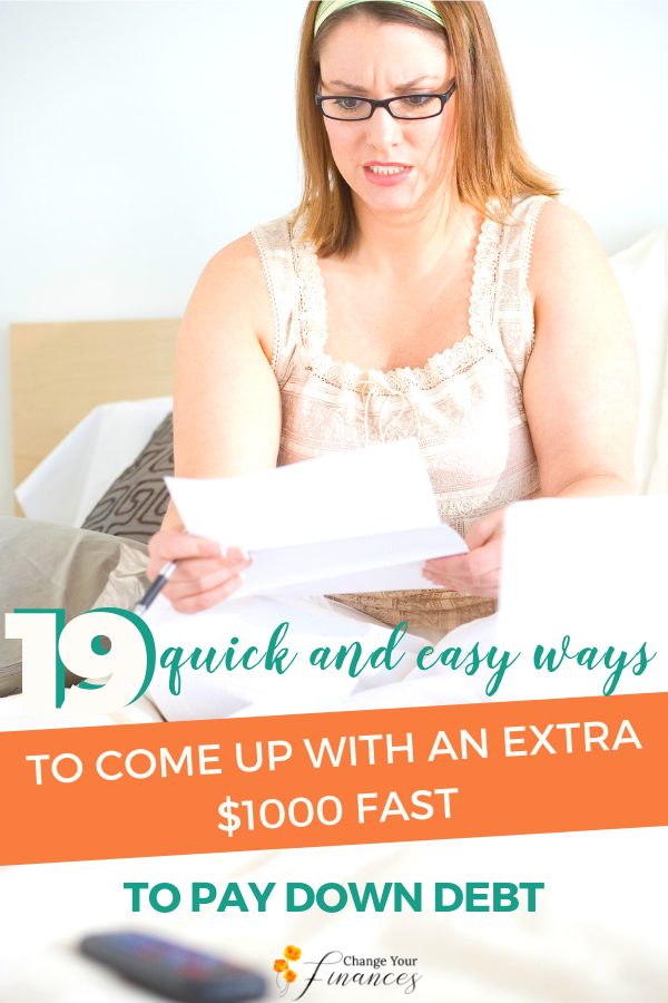 When you need $1,000 fast, start thinking outside the box for ways to bring in an extra $1,000. Here are 19 brilliant ideas to earn extra money. #extramoneyfromhome #extramoneyideas #earnextramoney #extramoneyontheside #waystomakeextramoney | Change Your Finances
