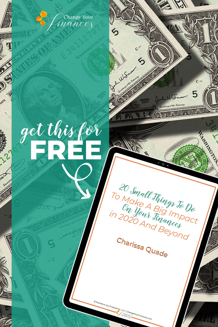 Download this worksheet for 20 small things you can do to impact your finances!
