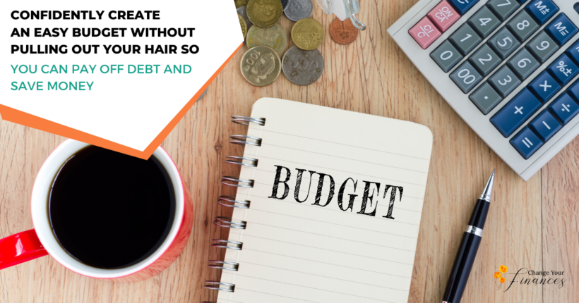 How To Confidently Create An Easy Budget Without Pulling Out Your Hair So You Pay Off Debt And Save With Peace Of Mind