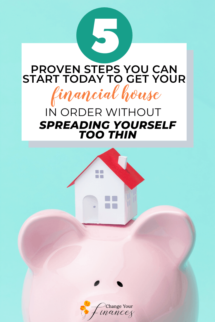 Get your financial house in order once and for all with 5 proven steps that you can start today without spreading yourself too thin