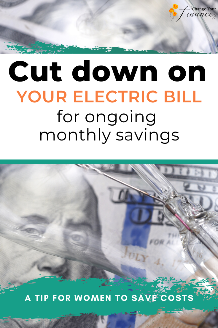 Cut down your electric bill a simple tip for the woman of the house to implement for ongoing monthly savings