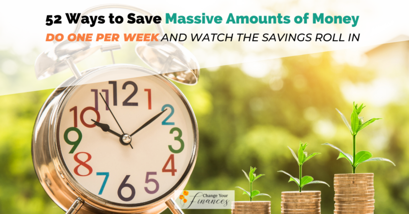 Get A Head Start On Your Savings Goals With 52 Simple Tips To Save Money Every Week