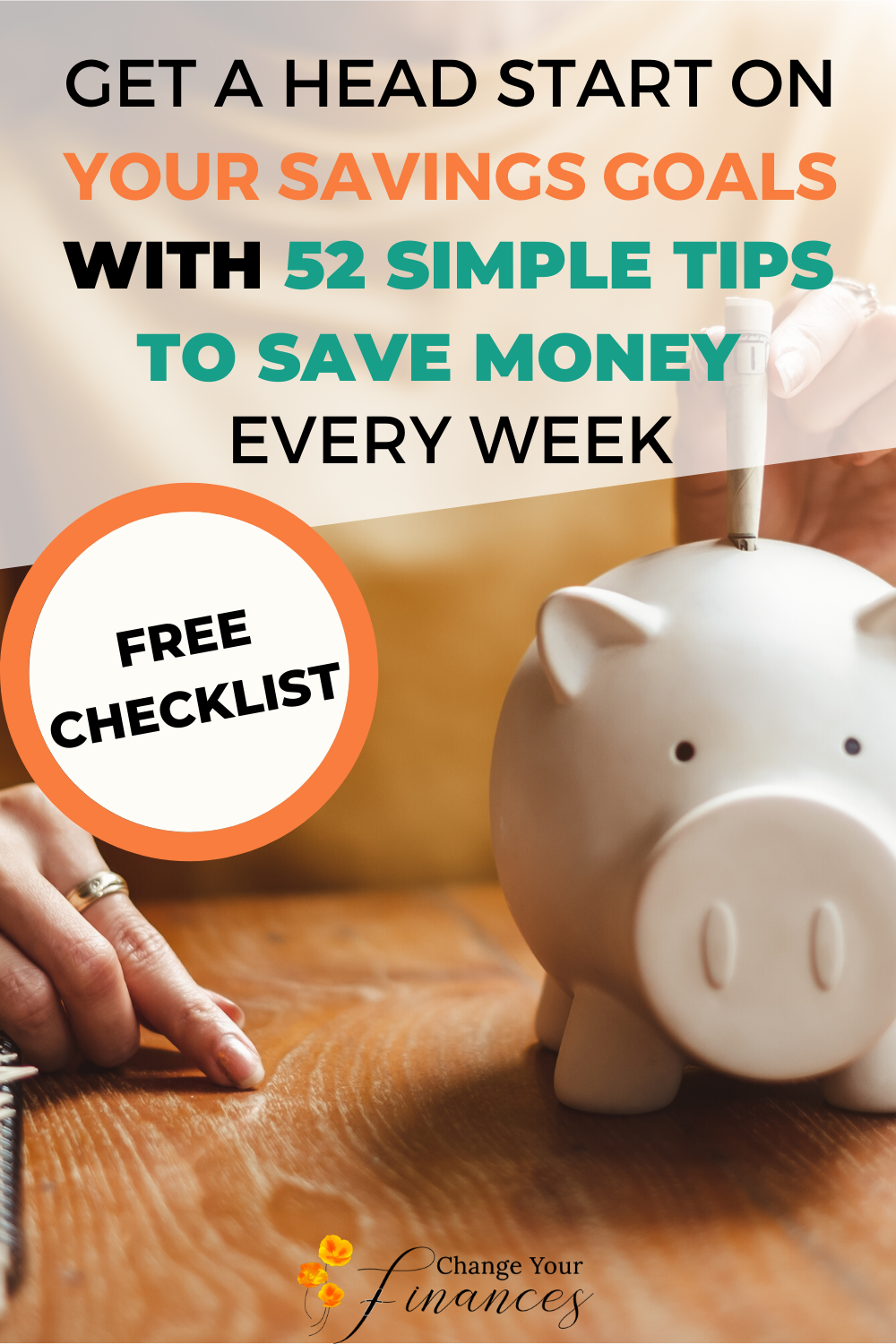 52 Simple tips to greatly reduce your monthly expenses, boost your savings, and create financial peace. Do one each week and crush your savings goals! #savings #savingmoney #savemoney #freeworksheet #savingsgoals #savingtips #moneytips #moneygoals #personalfinance #finance #budget #payoffdebt |Change Your Finances