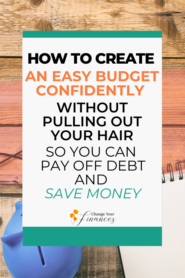 A budget is a simple plan for your money where you're in control. Confidently create an easy budget without pulling out your hair and pay off debt or save money faster. #personalfinance #budget #monthlybudget #familybudget #women #debt #save #budgettips  Change Your Finances