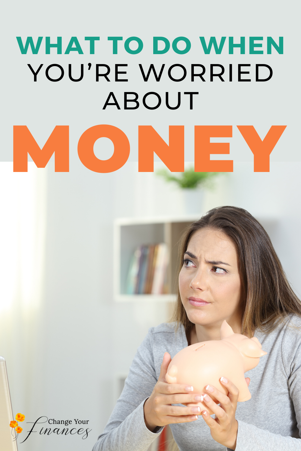 What to do when you're worried about money. 5 of the best strategies to get rid of money worry and overwhelm so you can handle money with confidence. #budgettips #manageyourmoney #nomoremoneyworries #life on a budget