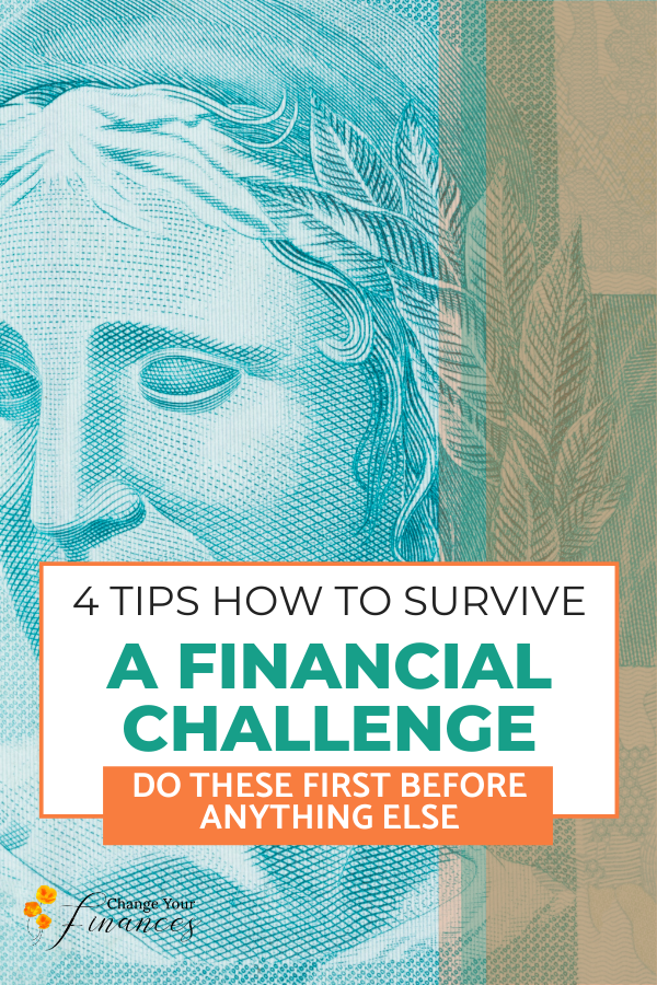 4 things to help you get control of your finances in a crisis. Make money the least of your worries with a solid plan. #financialcrisis #moneytips #women #moneystress |Change Your Finances